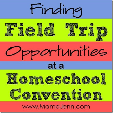 Finding Field Trip Opportunities at a Homeschool Convention
