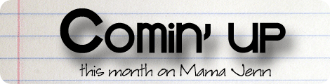 Monthly WCW Post {Comin' Up! this month on Mama Jenn}